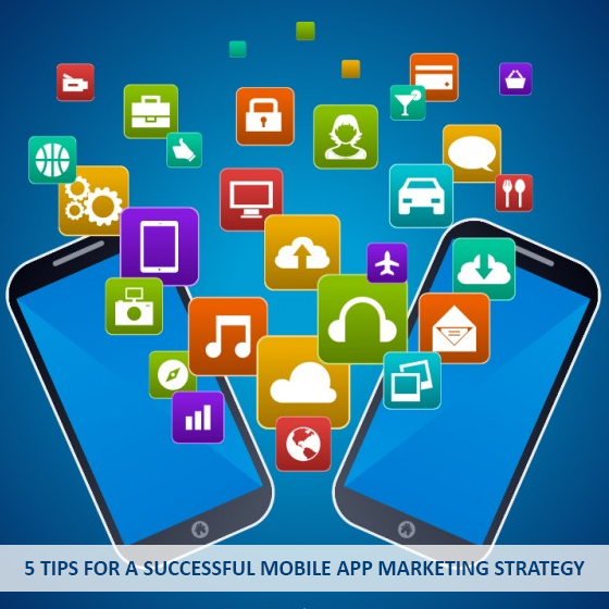 5 Tips for successful mobile app marketing strategy