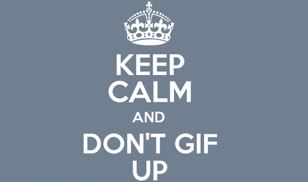 Dont Gif Up