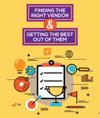 Finding the Right Vendor and Getting the Best out of them
