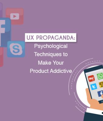 UX Propaganda- Psychological Techniques to Make Your Product Addictive