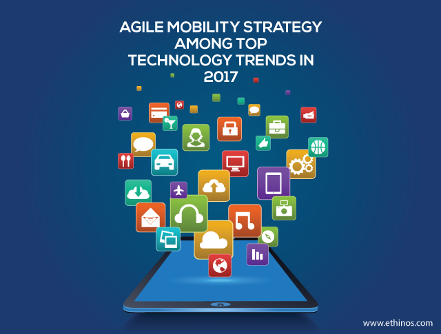 AGILE MOBILITY STRATEGY AMONG TOP TECHNOLOGY TRENDS IN 2017