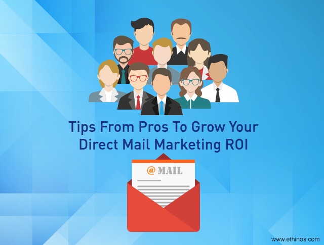 Tips from pros to Grow your direct mail marketing ROI