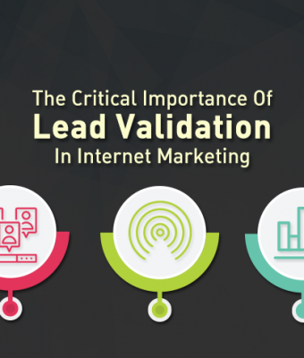 The Critical Importance Of Lead Validation In Internet Marketing-1