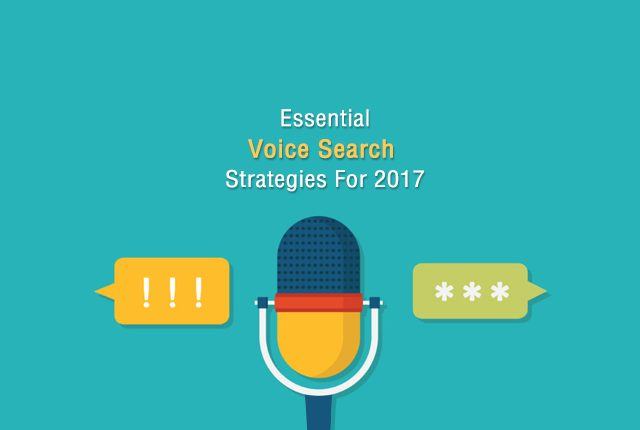 Essential Voice Search Strategies For 2017