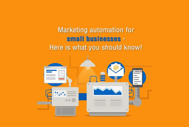 Marketing automation for small businesses - Here is what you should know!