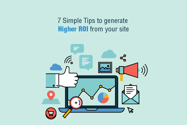 7 simple tips to generate higher ROI from your site