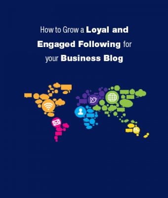 How to Grow a Loyal and Engaged Following for your Business Blog