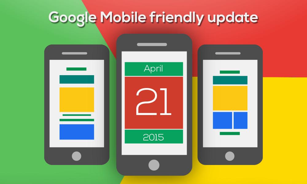 21 April 2015 Google Mobile Friendly Update