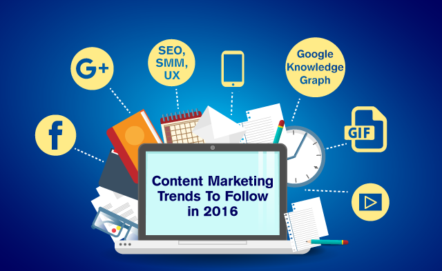 Content Marketing Trends To Follow in 2016