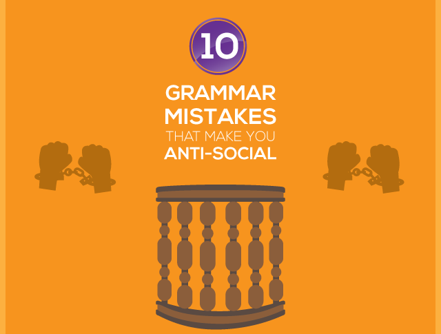 10 Grammar Mistakes That Make You Anti-Social