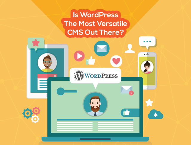 Is Wordpress The Most Versatile CMS Out There