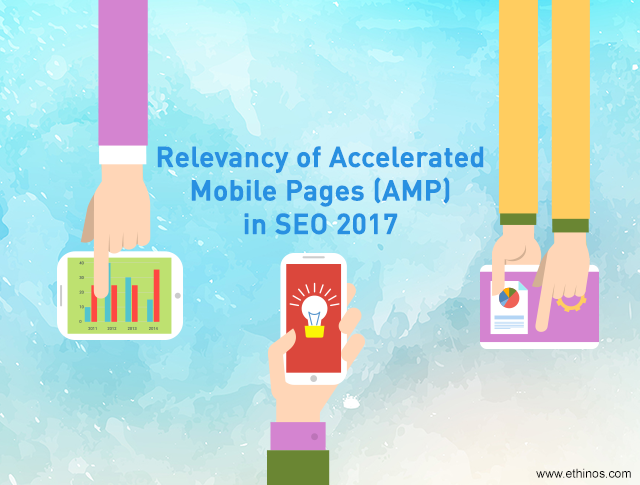 Relevancy Of Accelerated Mobile Pages (AMP) In SEO 2017