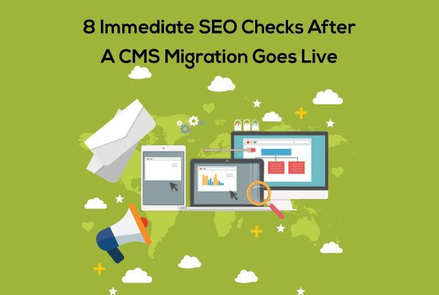 8-Immediate-SEO-Checks-After-A-CMS-Migration-Goes-Live
