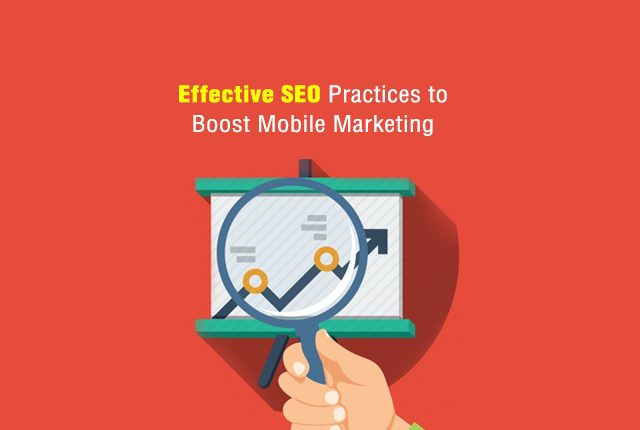 Effective SEO Practices to Boost Mobile Marketing